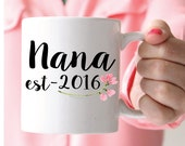 Nana est  2016 mug( custom) / pregnancy reveal mug/ mothers day gift/ new nana gift/ nana mug