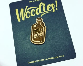 More Beer! - Laser Etched Wooden Pin