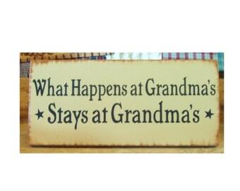 What happens at Grandma's stays at Grandma's primitive wood sign