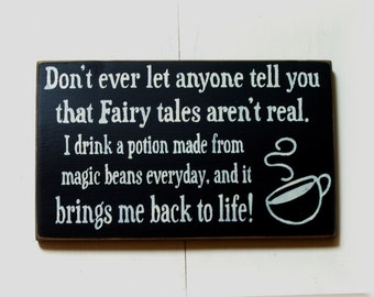 I drink a potion made from magic beans... funny coffee wood sign