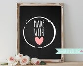Made with Love Wall Decor Quote Printable Nursery Chalkboard Gold Foil Pink Girls Room Wall Art Baby Gift Heart Stamp Instant Download