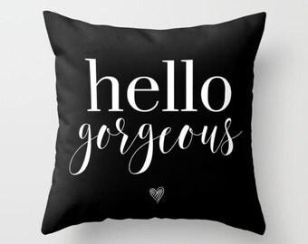 Hello Gorgeous Pillow | Throw Pillow | Pillow Case | Pillow Cover  | Beyonce Inspired | Home Decor | Statement Pillow