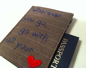 Passport Cover, Passport Wallet, Wherever you go Go with all your Heart, Hand Embroidered Travel Gift