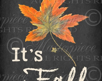 It's Fall / Chalkboard Print / Autumn / Fall / Leaves / Thanksgiving - 8x10 Inch Digital Print / Download and Print / Digital Sheet