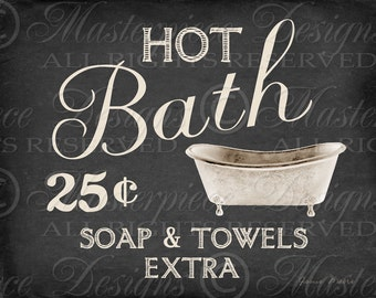 Hot Bath / Bathroom / Powder Room Sign - 8x10 Digital Artist Print / Ready To Frame / Printable Instant Download and Print / Digital Sheet