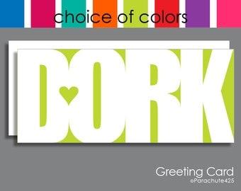 DORK Greeting Card, dork birthday card, dork anniversary, dork graduation card, personalized card, dork gift, card for him, Dork Valentine