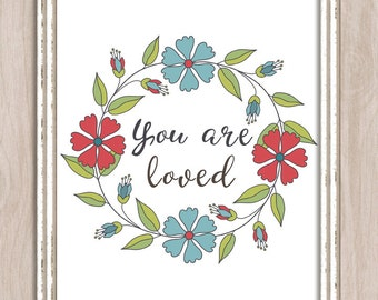 Printable Wall Art You Are Loved
