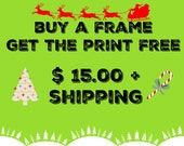 Buy A Frame Get the Print Free