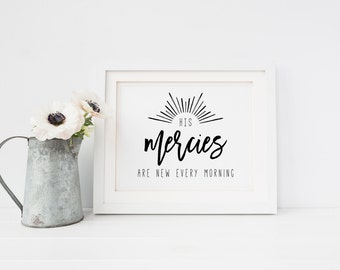Wall Decor - 8x10 Printable Art - Home Decor - Scripture Print - 8x10 Bible Verse Printable - His Mercies Are New Every Morning