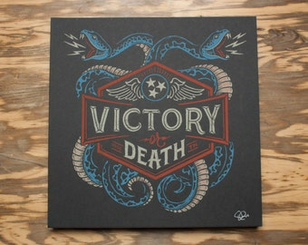 Victory or Death -  Screen Print
