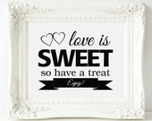 Candy Buffet Sign, Love Is Sweet Have a Treat Wedding Sign - PRINTABLE Instant Download, Dessert Table Sign, Cookie Buffet Sign, 3 Sizes