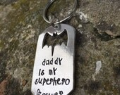 Key chain for dad- daddy is my superhero - personalized key chain - handstamped key chain for man - gift idea for father- grandfather gift