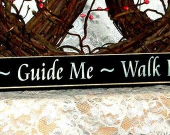 Lead Me Guide Me Walk Beside Me - Primitive Country Shelf Sitter, Painted Wood Sign, Inspirational Sign, Wall Hanging, Wall Decor