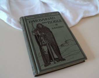 1911 Barbarian and Noble. Mediaeval Builders of the Modern World. Alaric, Attila, Theodoric, Charlemagne, Vikings, St Winifred and More.