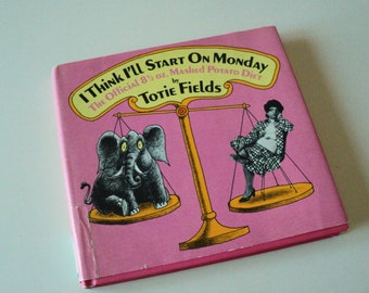 I Think I'll Start on Monday by Totie Fields SIGNED The Official 8 1/2 oz. Mashed Potato Diet. Humor Book. 1970s