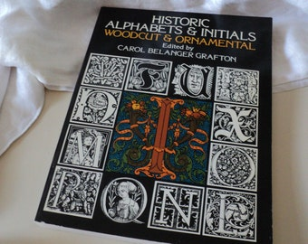 Historic Alphabets and Initials: Woodcut and Ornamental. Dover Pictorial Archive.