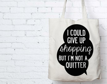 Tote Eco Shopper  Bag With A Prosecco Slogan (I Could Give Up Shopping...) Quote. Perfect gift!