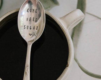 Come Here Sugar! - Vintage Handstamped Spoon