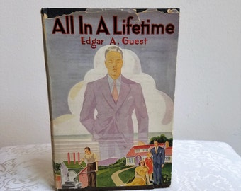 All In A Lifetime Book By Edgar A. Guest 1938 Vintage Poetry First Edition, Collection of Poems