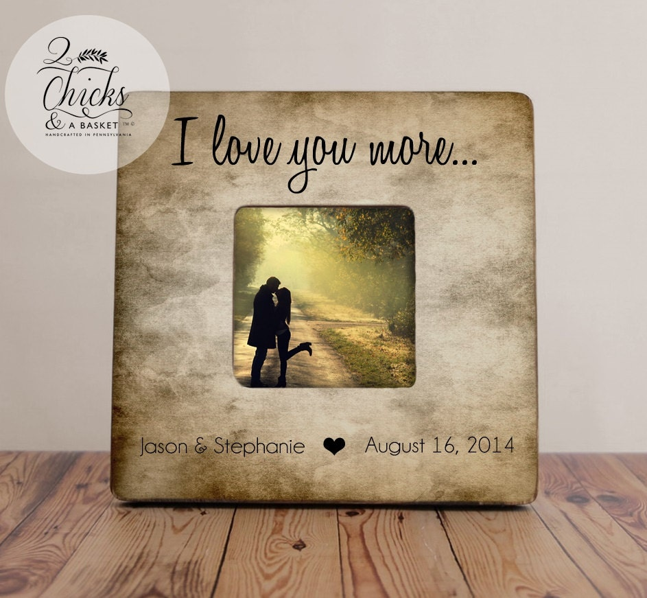 I Love You More Picture Frame Rustic Picture Frame Great