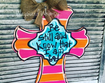 """CROSS """"be still and know that I am God"""" Wood Cut Out Door Hanger"""