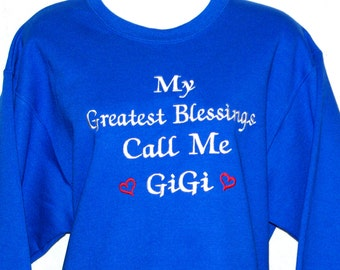 Gigi Sweatshirt, My Greatest Blessings Call Me, Custom Grandparent Gift, Nanny, Nannie, Grammy, Namaw, No Shipping Fee, Ships, TODAY 643