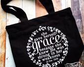 she gave herself grace 2 Corinthians 12:9 tote bag