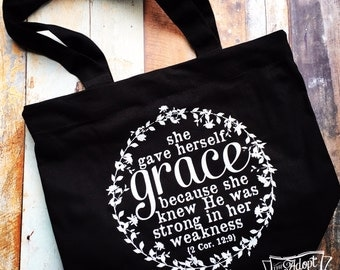 she gave herself grace 2 Corinthians 12:9 tote bag