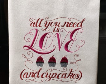 Kitchen Towel - All You Need Is Love and Cupcakes