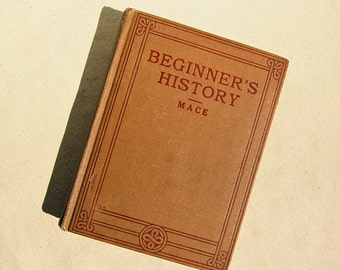 Vintage History Book Beginner's History William H. Mace 1928 California State Textbook Illustrated by Homer W. Colby