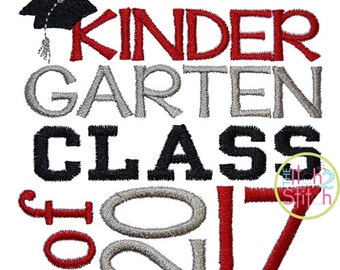 Kindergarten Class of 2017 Embroidery Design  4x4, 5x5, 6x6 and 7x7  INSTANT DOWNLOAD now available