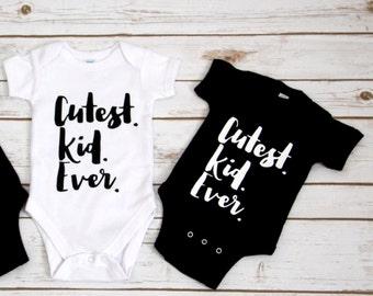Cutest Kid Ever Onesie Bodysuit Baby Girl Boy Newborn Toddler Youth Gift Funny Cute