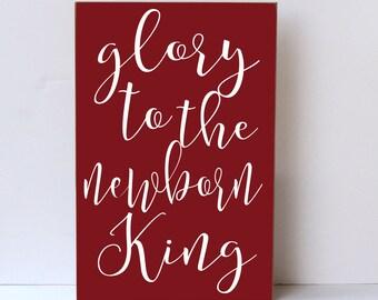 Glory to the Newborn King, Wood Sign, Christmas Home Decor, Christmas Wall Art, Holiday Wall Art, Christmas Sign, Christmas Decor, Wall Art