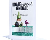 Home Sweet Gnome Humor card - Funny Gnome Card - Funny Housewarming Card -  Thinking of You Card - Gnome Photo card - Funny Friend Card