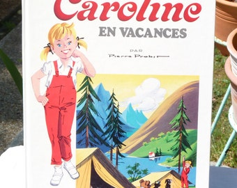 1978s Vintage French Children's Book - CAROLINE En Vacances By Pierre Probst - Collection Caroline - Hachette - Printed in Italy - SPT Team