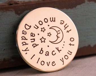 Nickel Round Token - Hand Stamped Golf Marker - Personalized Coin - Daddy, I love you to the moon and back