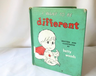 Vintage Childrens Story Book I Want to be Different