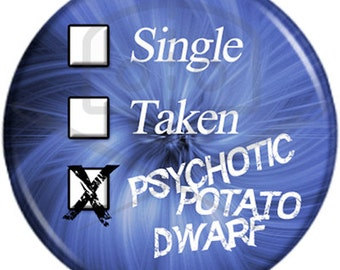 Doctor Who- Inspired SINGLE-TAKEN button