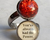 Wizard of Oz, Ruby Slipper Ring, You've Always Had The Power,  Ruby Slipper Jewelry, Wizard of Oz Ring