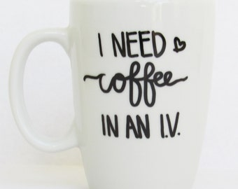 I Need Coffee in an IV - Gilmore Girls Lorelai quotes inspired Funny Coffee Mug 11 oz
