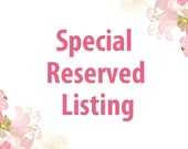 Special Reserved Listing for Michelle