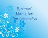 Reserved Listing for Kim Crittendon