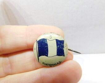 Antique Pin Pinback Button Tin Premium Flag of the Guatemala DR1