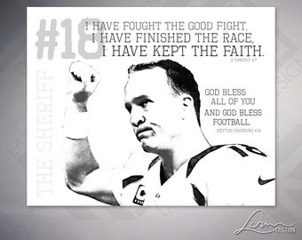 Peyton Manning #18 - The Sheriff - 2 Timothy 4:7 - Football Horizontal Archival Print - Text with Image - 8x10, 11x14, 16x20, 20x24, 24x30