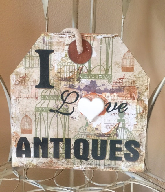 Beautiful antique wood sign i love antiques sign shabby chic - Vintage and chic love ...