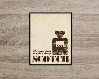 Life is too Short to Drink Cheap Scotch Textured Distressed Brown Beige Taupe Art Print  Mad Men Husband Fathers Day Man Cave Mid Century