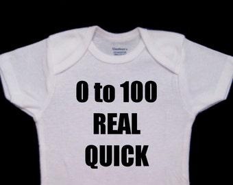 Zero to One Hundred Real Quick Funny Onesie Bodysuit- 0 to 100