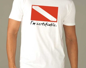 I'm Certifiable | Scuba Diving Mens T-Shirt | Funny scuba shirt| Men's scuba Shirt | Scuba Diving  | scuba diver gift / Life is Balance®