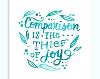 Comparison is the Thief of Joy - Art Print -11x14