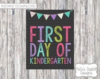 1st Day of School Sign, First Day of Kindergarten sign, INSTANT DOWNLOAD, Back to school, Chalkboard, Printable First Day of School Sign